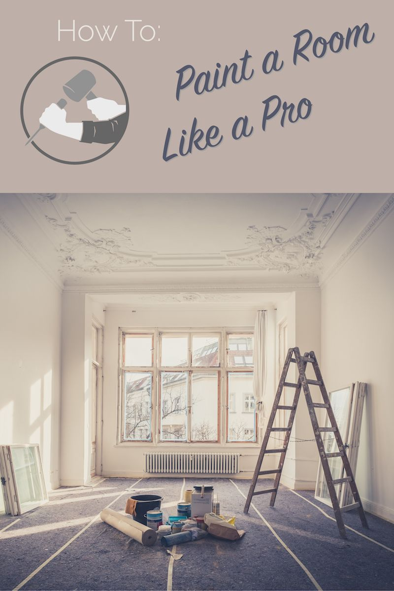 How To Paint a Room Like a Pro Steps to painting a room