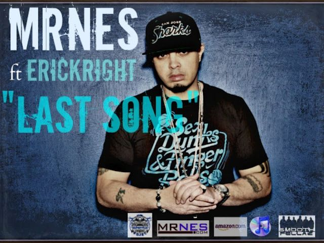 "NEW mRnes 'FT Erickright 'LASTSONG""song amd video"