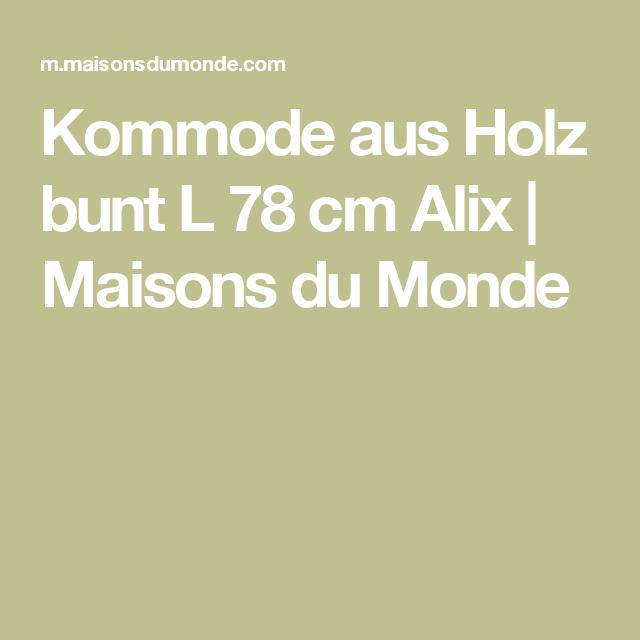 Kommode Aus Holz Bunt L 78 Cm Alix Maisons Du Monde