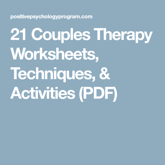 21 Couples Therapy Worksheets Techniques Activities Pdf