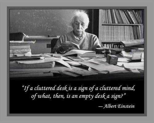 If A Cluttered Desk Is Sign Of Mind What Then