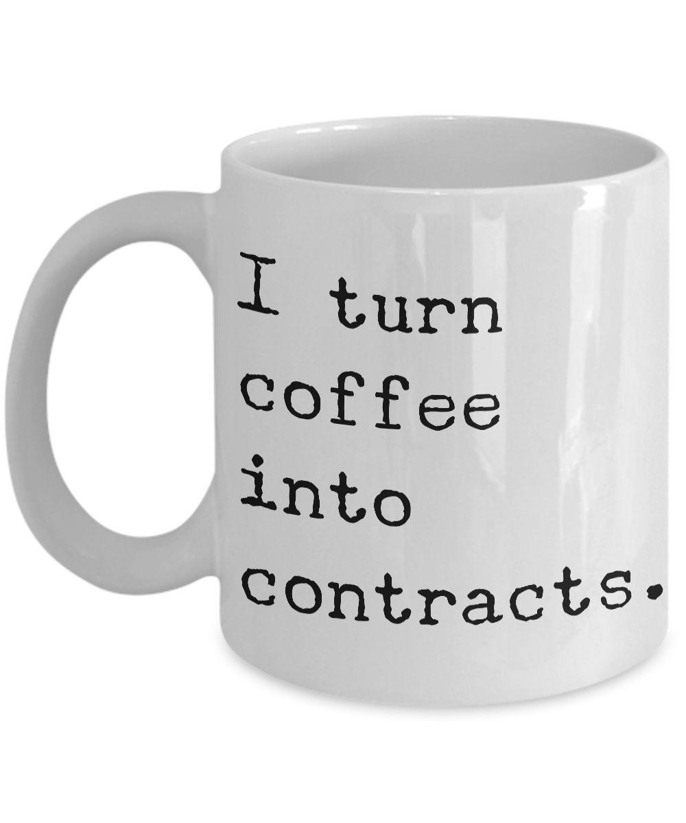 I Turn Coffee Into Contracts Mug 11 Oz Ceramic Coffee Cup