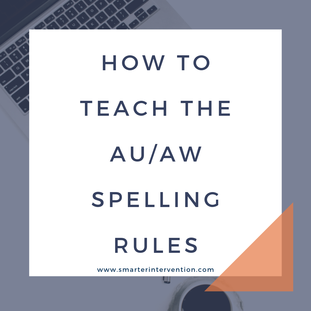 How To Teach The Au Aw Spelling Rule