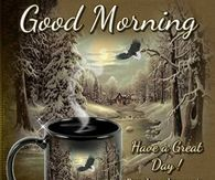 Good Morning Every Day Is What You Chose To Make It Morning Quotes Images Cute Good Morning Quotes Good Morning Winter