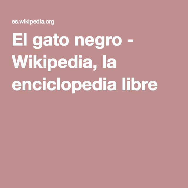 El gato negro - Wikipedia, la enciclopedia libre