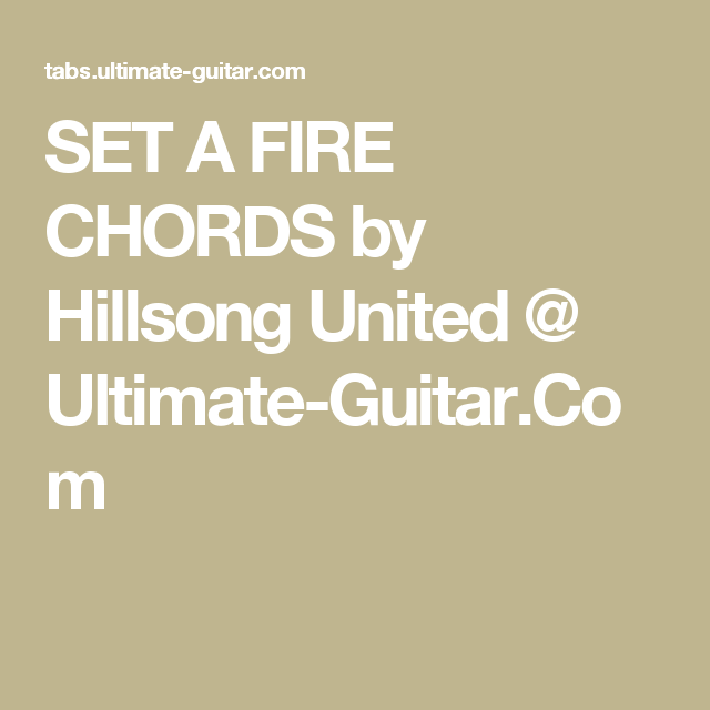 SET A FIRE CHORDS by Hillsong United @ Ultimate-Guitar.Com | Worship ...