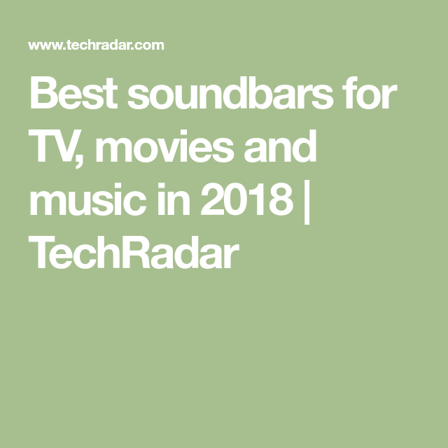 Best soundbars for TV shows, movies and music in 2019 ...