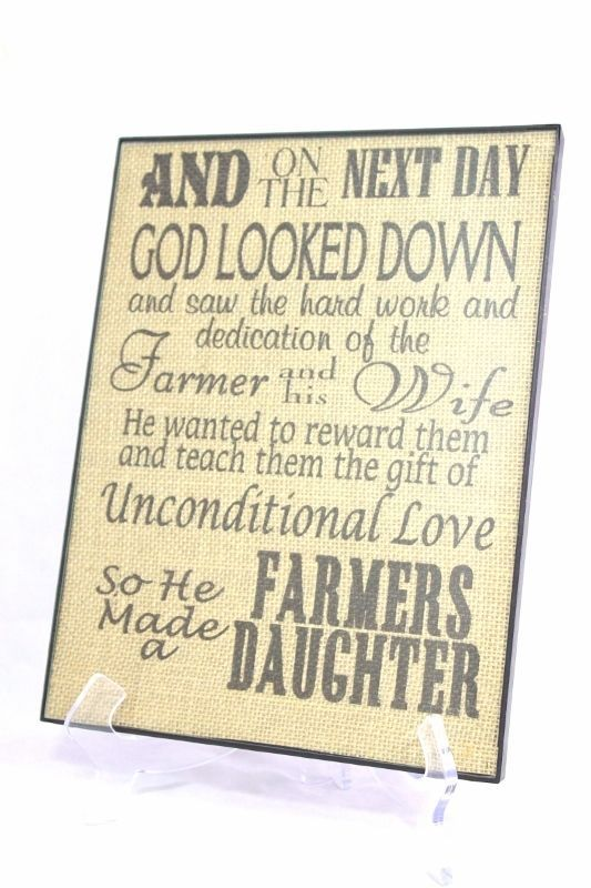 On The Next Day God Made A Farmers Daughter 8x11 Burlap Sign
