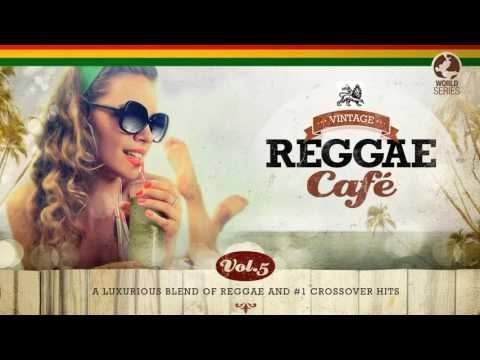 Vintage Reggae Cafe Vol 5 Full Album Youtube In 2020 Reggae Songs Album