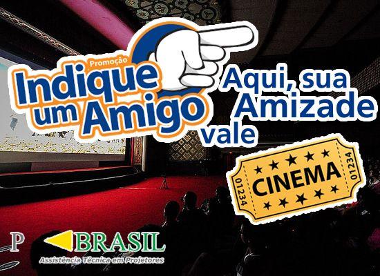 :: ASSISTÊNCIA TÉCNICA PROJETOR BRASIL ::: PROMOÇÃO AMIGO INDICA AMIGO PROJETOR BRASIL !