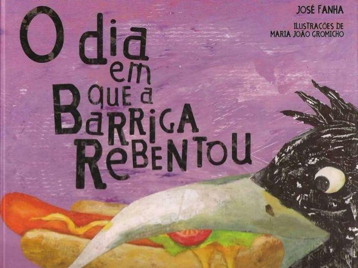 O Dia Em Que A Barriga Rebentou Jose Fanha Com Imagens