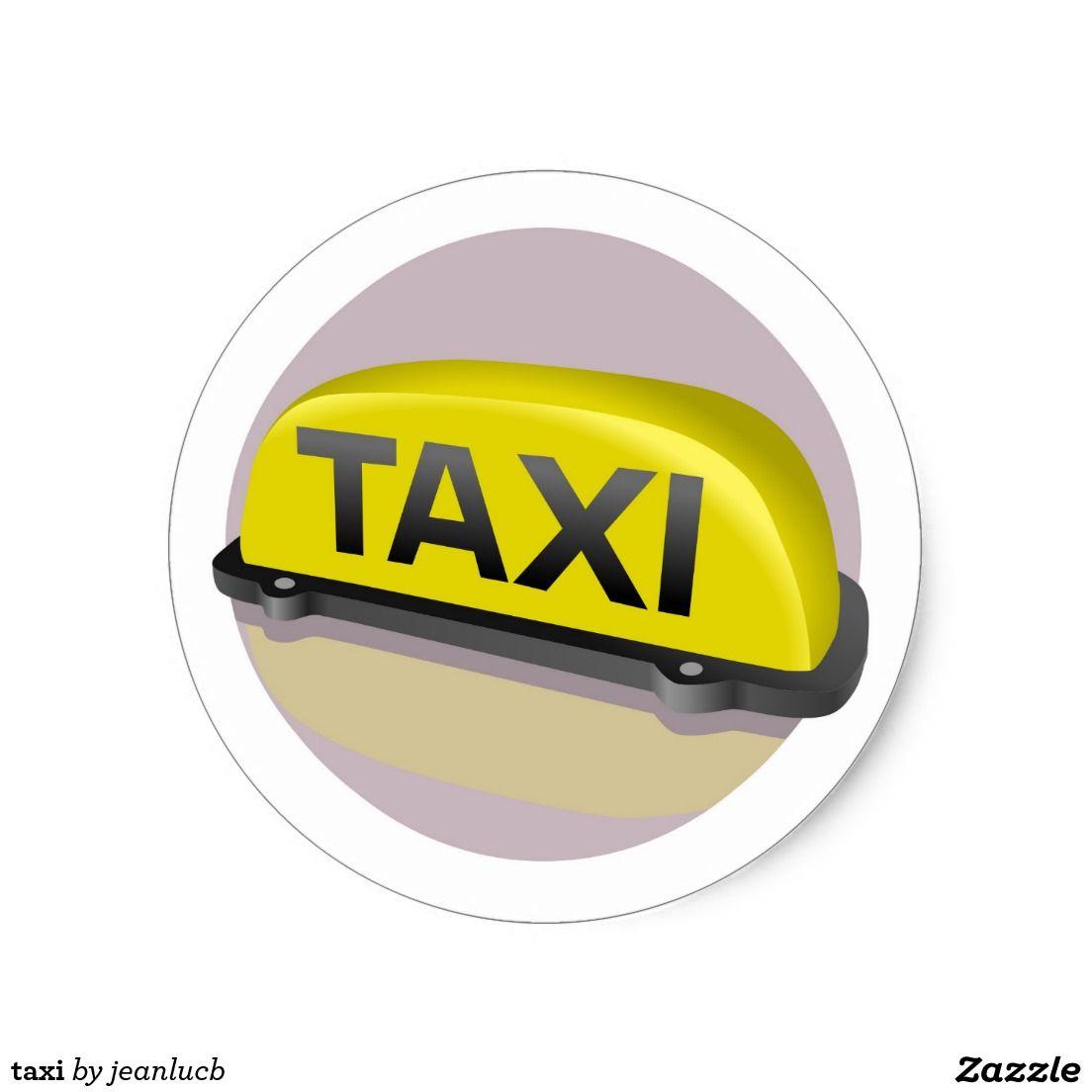 Taxi Classic Round Sticker Zazzle Com Round Stickers Classic Custom Stickers [ 1104 x 1104 Pixel ]