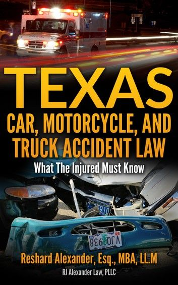 Texas Car Motorcycle And Truck Accident Law What The Inj