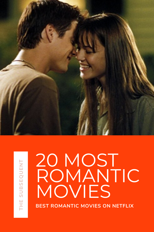 Best Romantic Movies On Netflix Top 20 Romantic Movies On Netflix Best Romantic Movies Romantic Movies