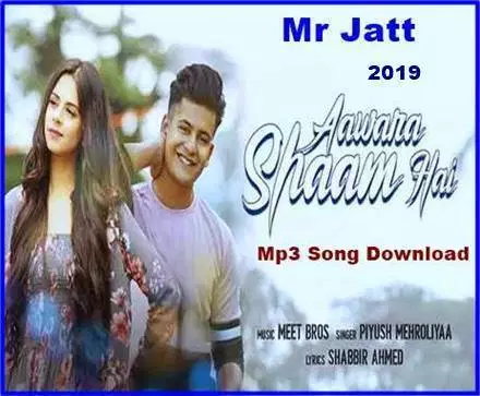 Aawara Shaam Hai Manjul Khattar Meet Bros Mr Jatt Download Mp3 Song Download Songs Romantic Songs