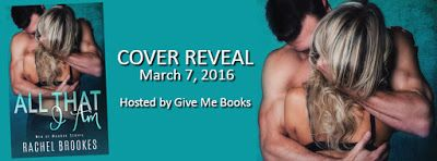 Cover Reveal: All That I Am by Rachel Brookes @givemebooksblog @RachelBrookes_ #ClickItNow #TBRAlert #Giveaway Genre: Contemporary Romance Cover Design: Robin Harper at Wicked by Design Cover Photo: Sara Eirew  Release Date: April 18, 2016 http://twinsistersrockinreviews.blogspot.com/2016/03/cover-reveal-all-that-i-am-by-rachel.html