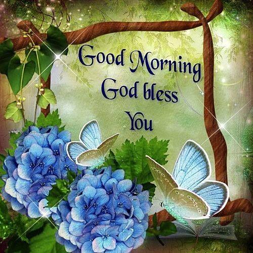 Good Morning God Bless You Good Morning Good Night Pinterest