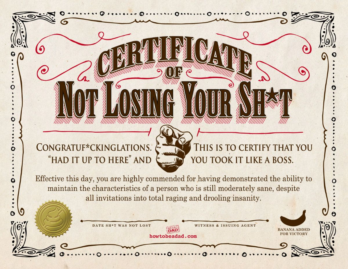 Your certificate of not losing your sh t parentalaughs for Funny certificates for employees templates