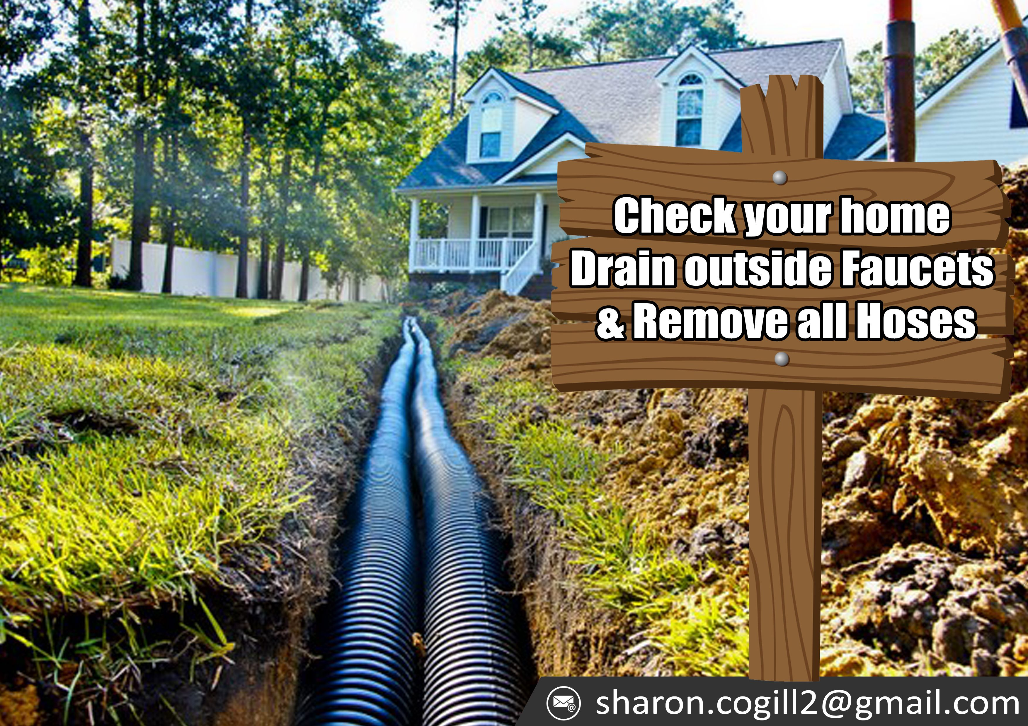 Check your home Drain outside Faucets and Remove all Hoses....sharon ...