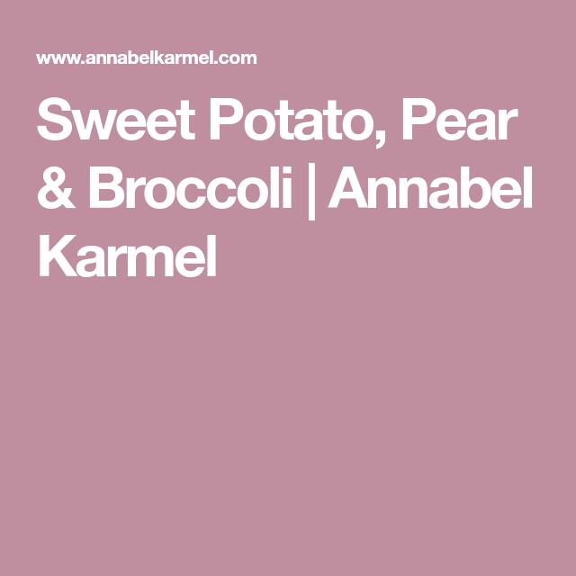 Sweet Potato, Pear & Broccoli | Annabel Karmel