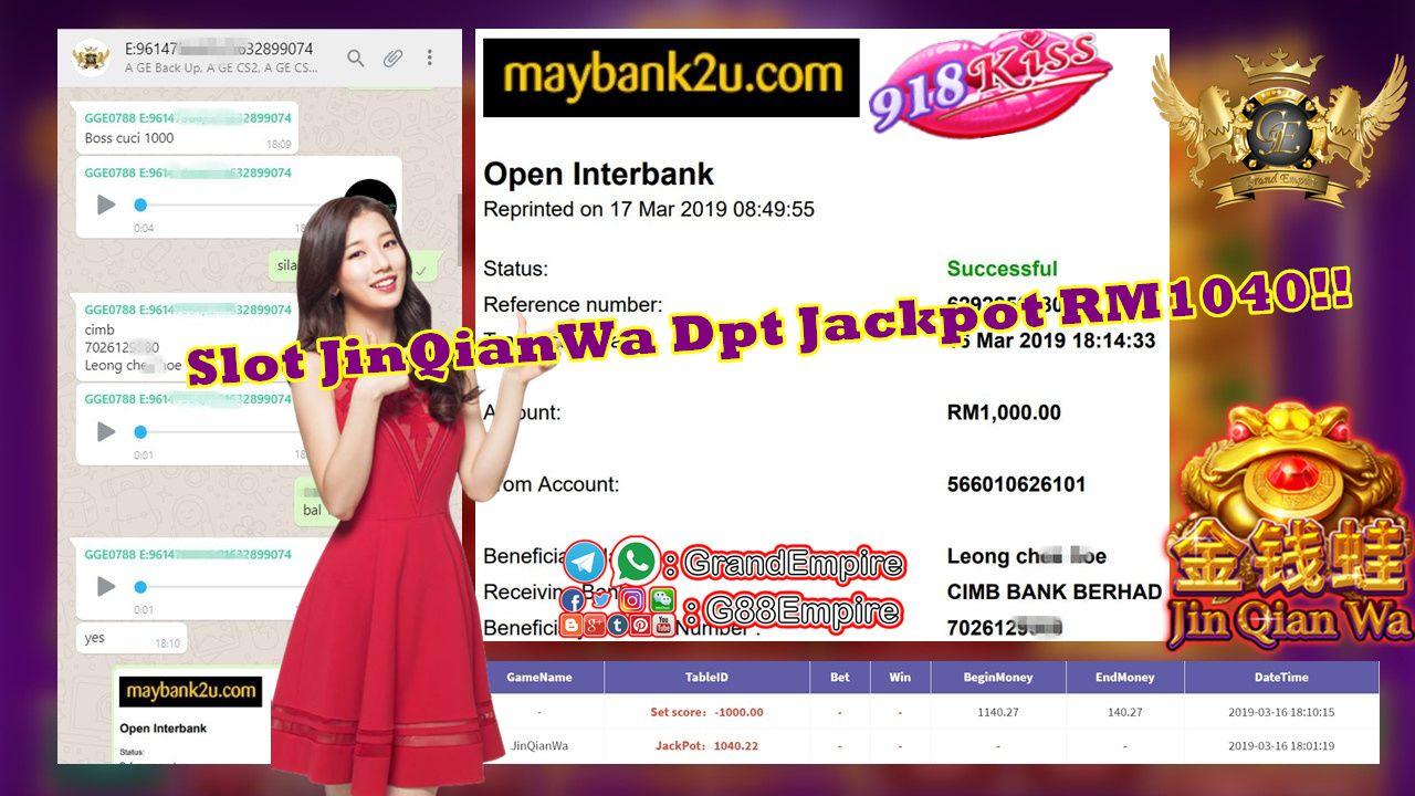 Grand Empire Whatsapp 918kiss JinQianWa Member Dpt Jackpot Bernilai RM1040 Akhirnya Minta Cuci Sbyk…