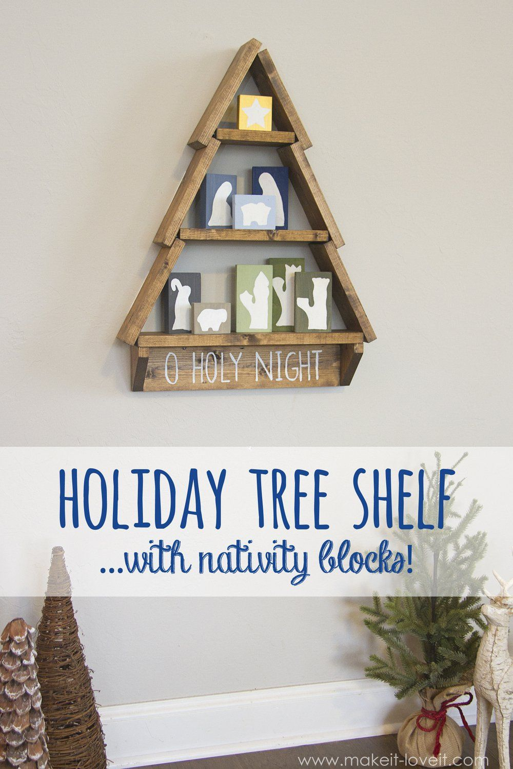 Diy holiday tree shelfwith nativity blocks make it and love it so last week i mentioned i would be joining in on a virtual do it yourself partys that darling holiday tree shelf its a super quick project that solutioingenieria Image collections