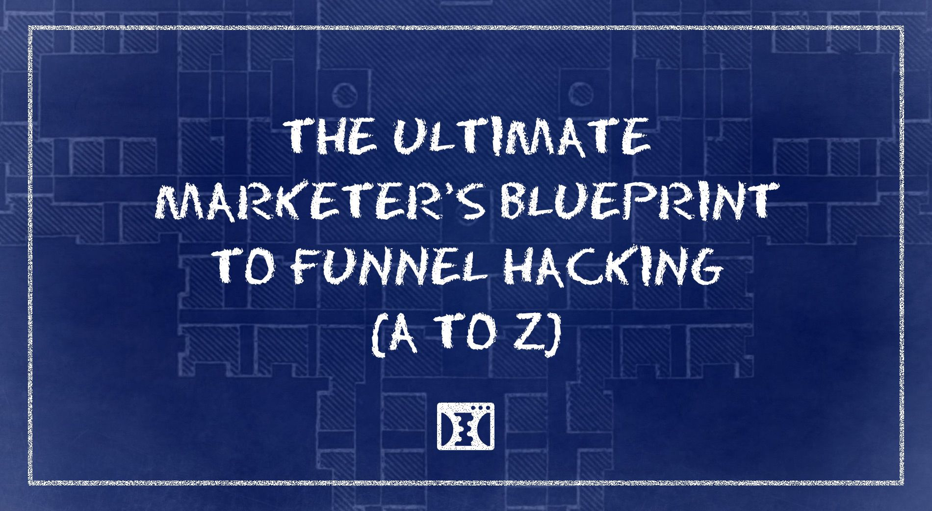 The ultimate marketers blueprint to funnel hacking a to z the ultimate marketers blueprint to funnel hacking a to z affiliate marketing sales malvernweather Image collections