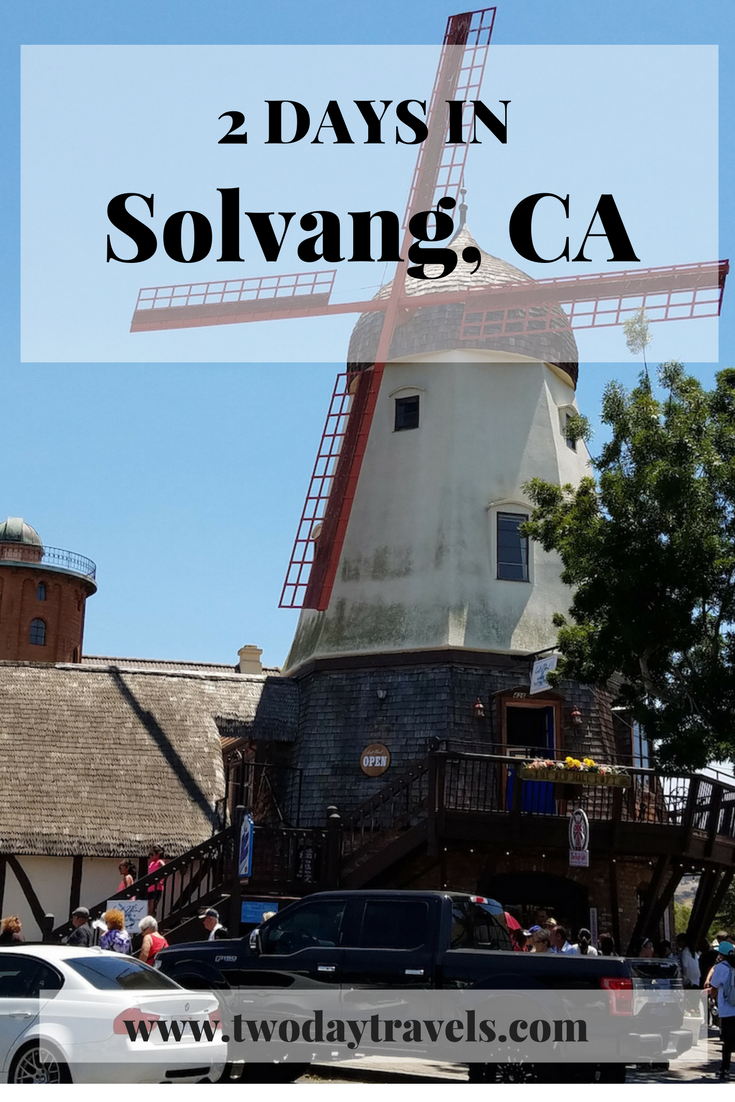 Things to Do In Solvang in 2 Days | Getaway | Cheap weekend
