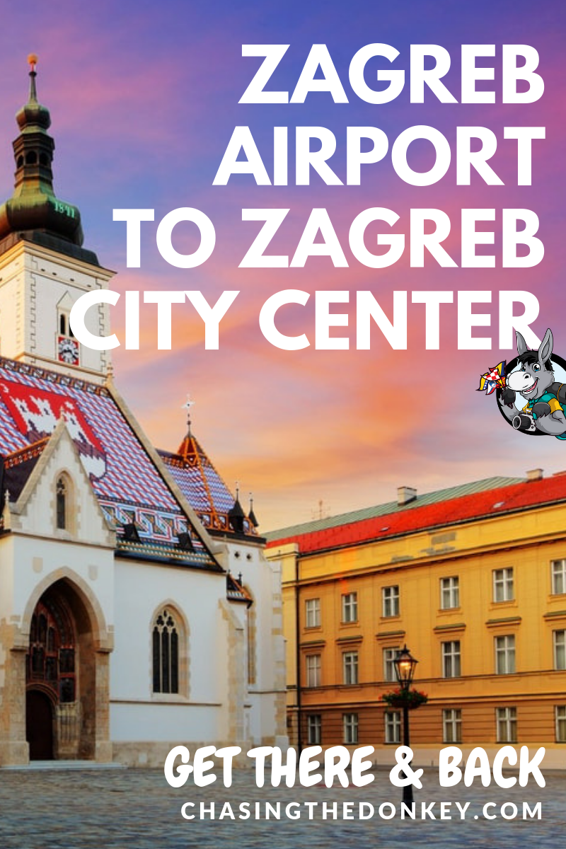 How To Get From Zagreb Airport To City Centre Zagreb In 2020 Chasing The Donkey Croatia Travel Zagreb Serbia Travel