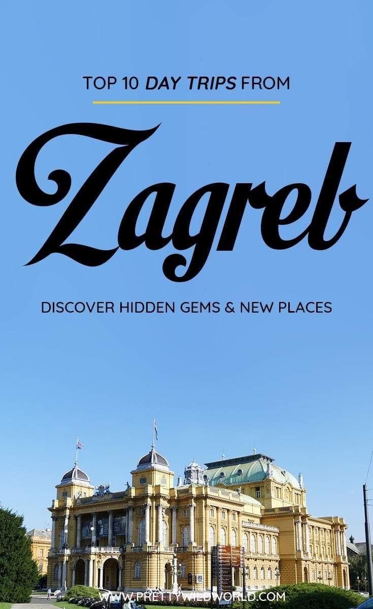 Top 10 Day Trips From Zagreb Croatia Croatia Travel Guide Day Trips Croatia Travel