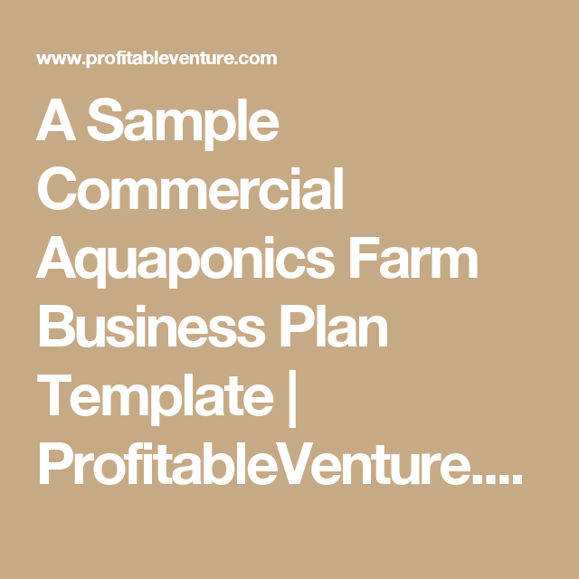 A Sample Commercial Aquaponics Farm Business Plan Template