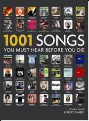 1001 Songs You Must Hear Before You Die Songs You Must Hearing