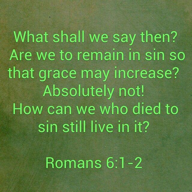 Romans 6 1 2 Romans 6 Sayings Romans