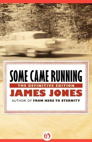 Some Came Running: The Definitive Edition by James Jones, http://www.amazon.com/dp/1453218505/ref=cm_sw_r_pi_dp_DbK.qb1RC5VYV