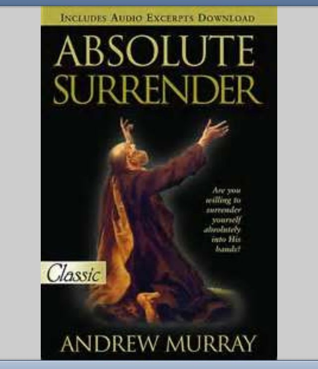 The Need For Absolute Surrender To God A Devotional That Will