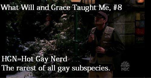 What Will and Grace Taught Me # 8