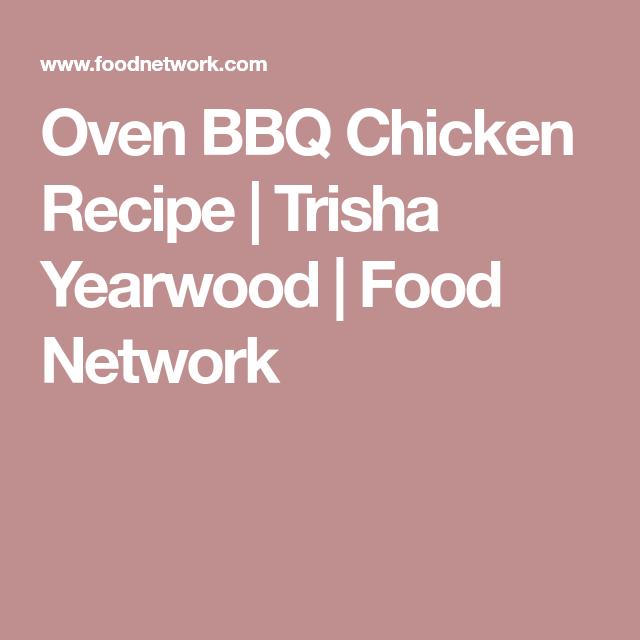 Oven Bbq Chicken Recipe Food Network Pinterest Bbq Chicken