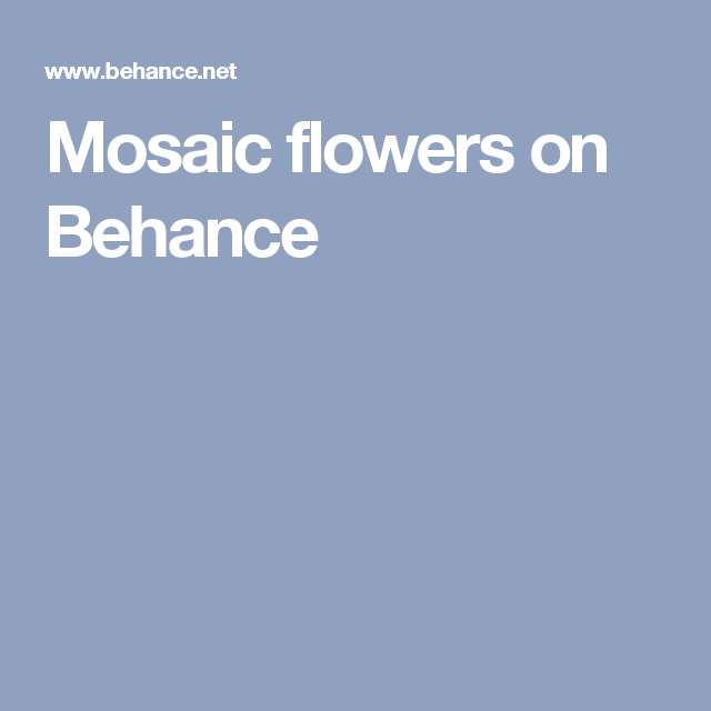 Mosaic flowers on Behance
