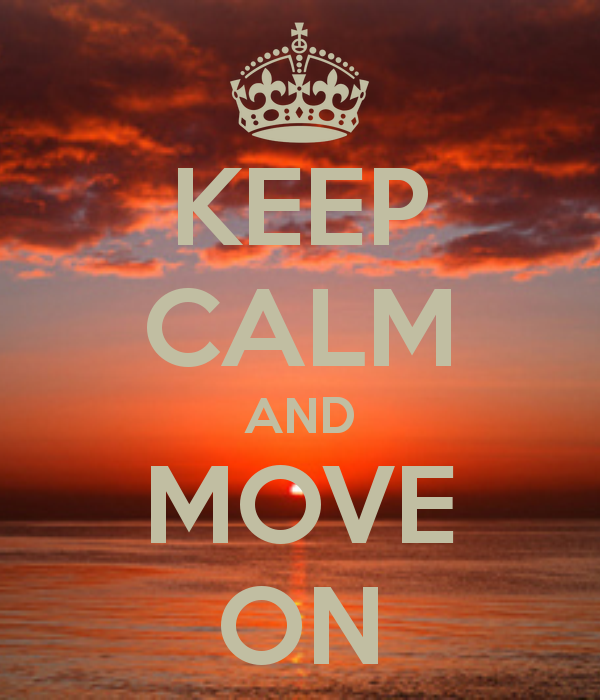 Keep Calm And Move On Calm Keep Calm Calm Quotes