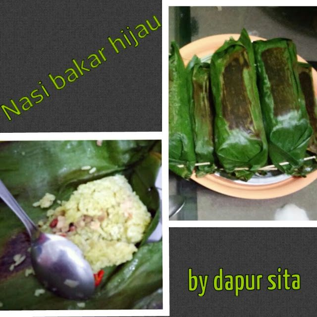 Nasi Bakar Hijau by Sita ~ Kuliner Nusantara