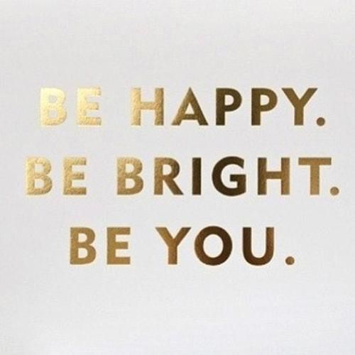 Short Inspirational Quotes Tumblr: Be Happy. Be Bright. Be You. +++Visit Http://www