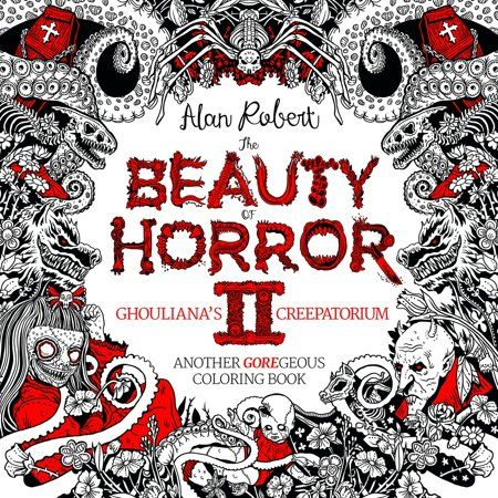 Beauty Of Horror The Beauty Of Horror 2 Ghouliana S Creepatorium Coloring Book Paperback Walmart Com In 2020 Halloween Coloring Book Coloring Books Adult Coloring Books