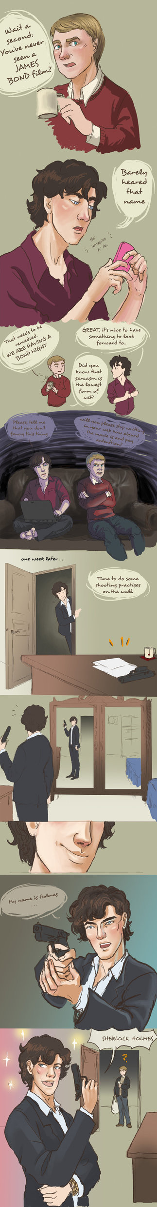 Oh the things he does when he is bored... well at least he didn't shoot the wall lol I'm Holmes.....Sherlock Holmes.....
