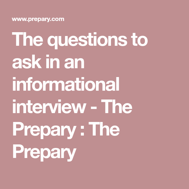 the questions to ask in an informational interview