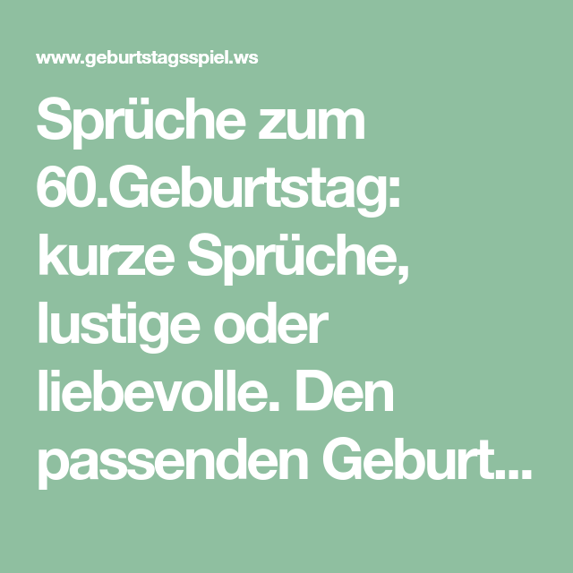 Sprüche Zum 60 Geburtstag Kurze Sprüche Lustige Oder Liebevolle