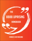 Read Online The 8888 Uprising Handbook - Everything You Need To Know About 8888 Uprising.