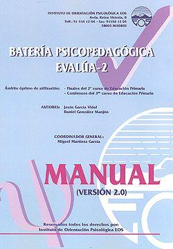 Batería psicopedagógica Evalúa. 2 : manual de la vesión 2.0 ...