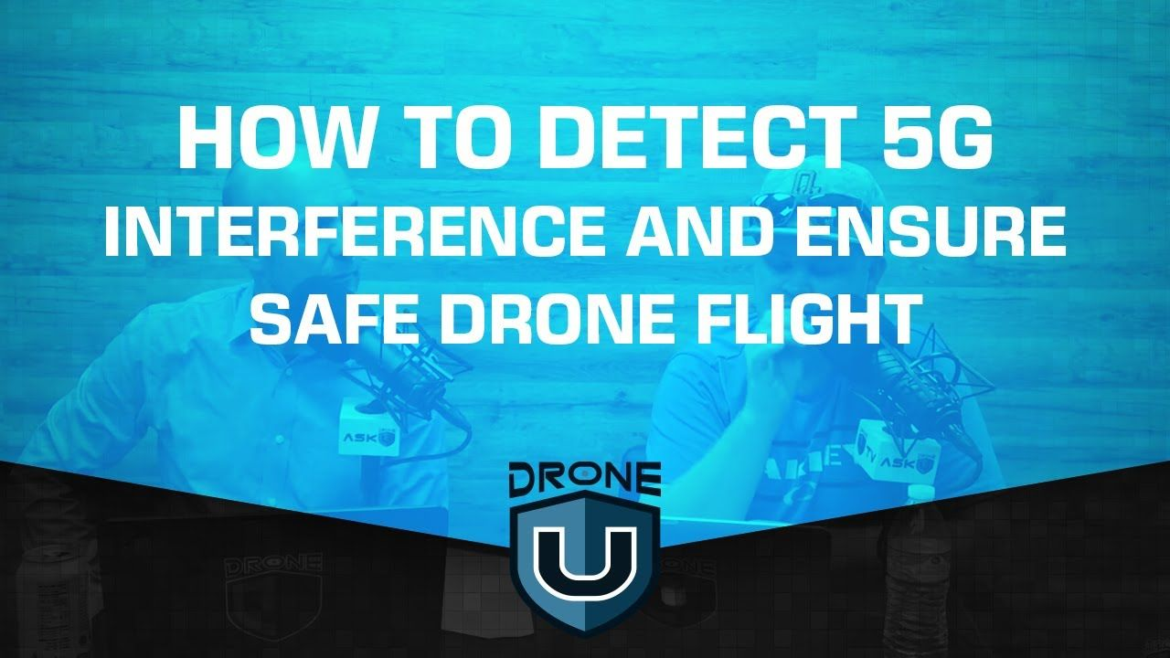 How to Detect 5G Interference and Ensure Safe Drone Flight
