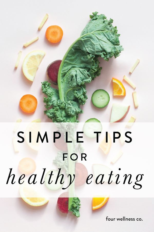 3 Simple Tips for Healthy Eating // Four Wellness Co.