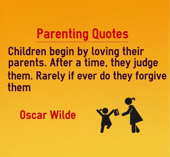 Parenting Quotes Children Begin By Loving Their Parents After A Time They Judge Them Rarely If Ever Do Quotes For Kids Parenting Quotes Parents Quotes Funny